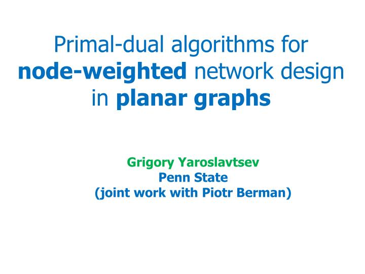 primal dual algorithms for node weighted network design in planar graphs n.