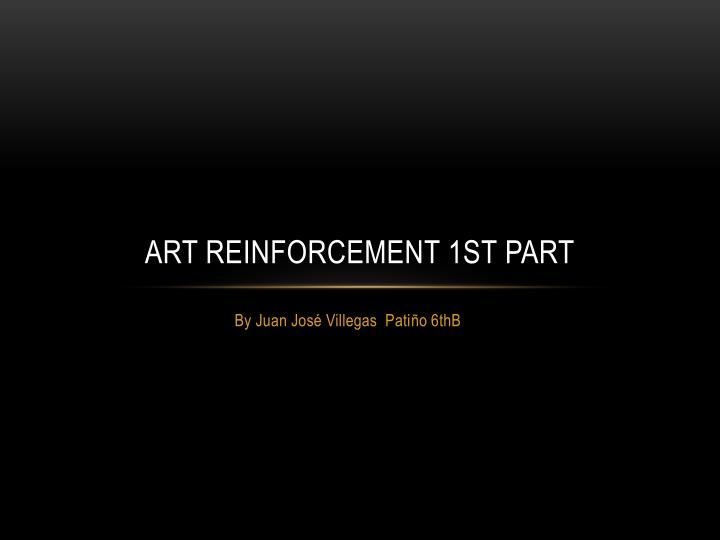 art reinforcement 1st part n.