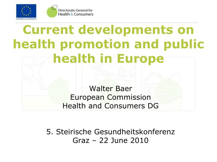 current developments on health promotion and public health in europe n.