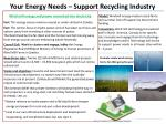 your energy needs support recycling industry1