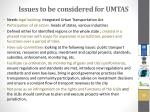 issues to be considered for umtas
