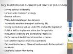 key institutional elements of success in london