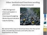 other institutional functions needing attention improvement