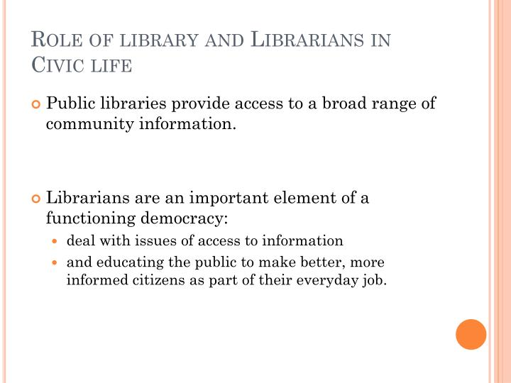 Role of library and Librarians in Civic life
