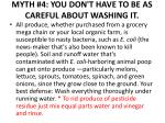 myth 4 you don t have to be as careful about washing it