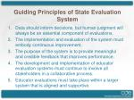 guiding principles of state evaluation system