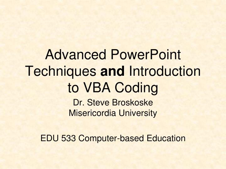 advanced powerpoint techniques and introduction to vba coding n.