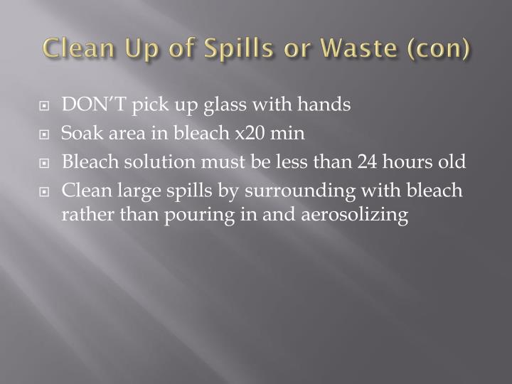 Clean Up of Spills or Waste (con)