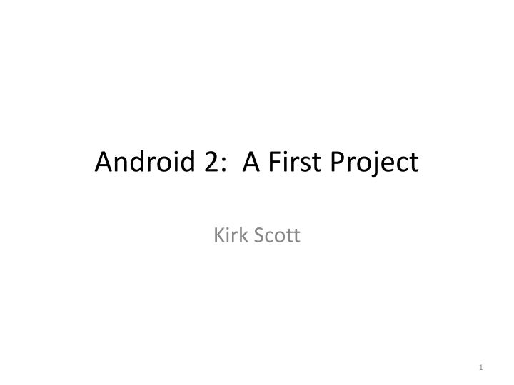 android 2 a first project n.