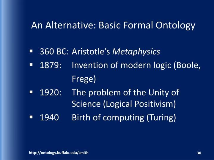 An Alternative: Basic Formal Ontology