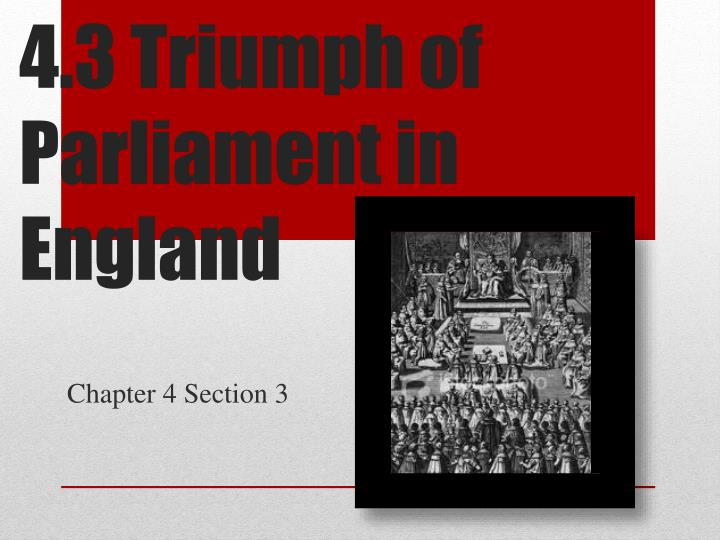 4 3 triumph of parliament in england n.