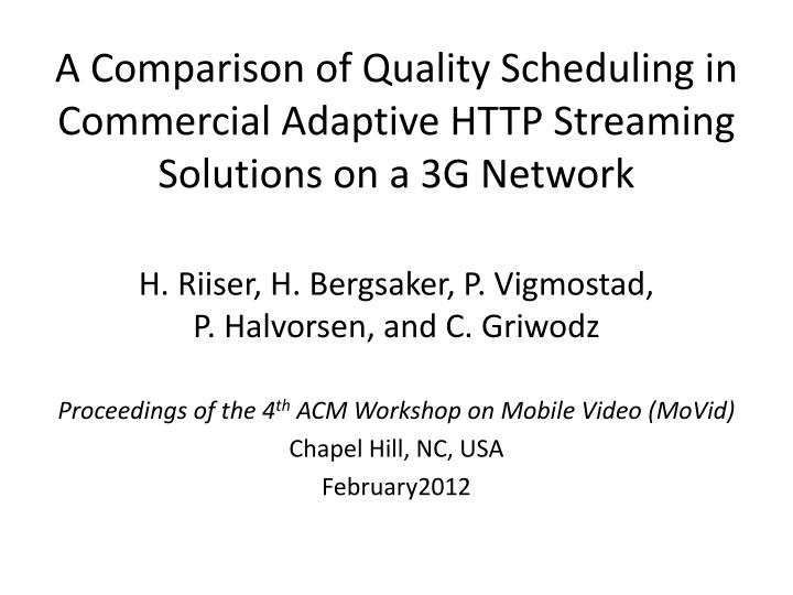 a comparison of quality scheduling in commercial adaptive http streaming solutions on a 3g network n.
