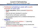 level a scheduling absolute under all circumstances hrt