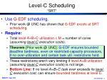 level c scheduling srt