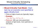 mixed criticality scheduling proposed by vestal 20071