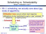 scheduling vs schedulability what s utilization loss