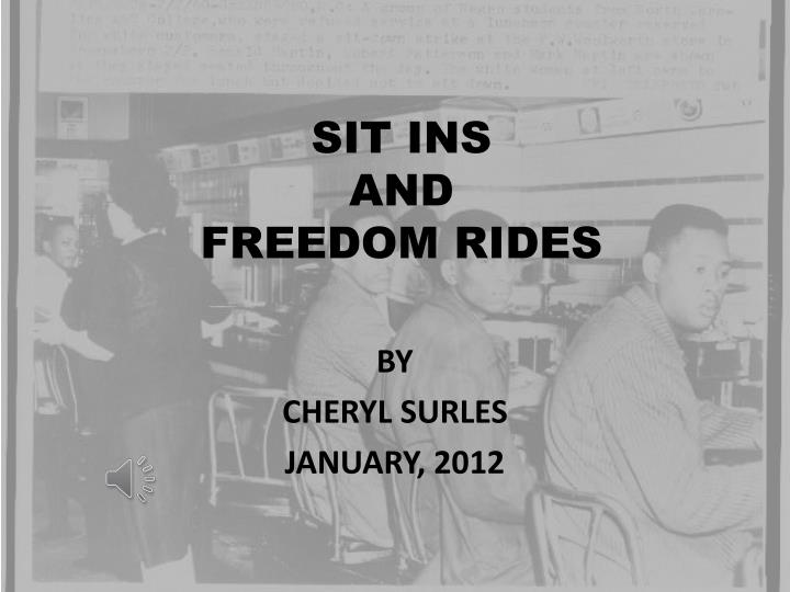 sit ins and freedom rides n.