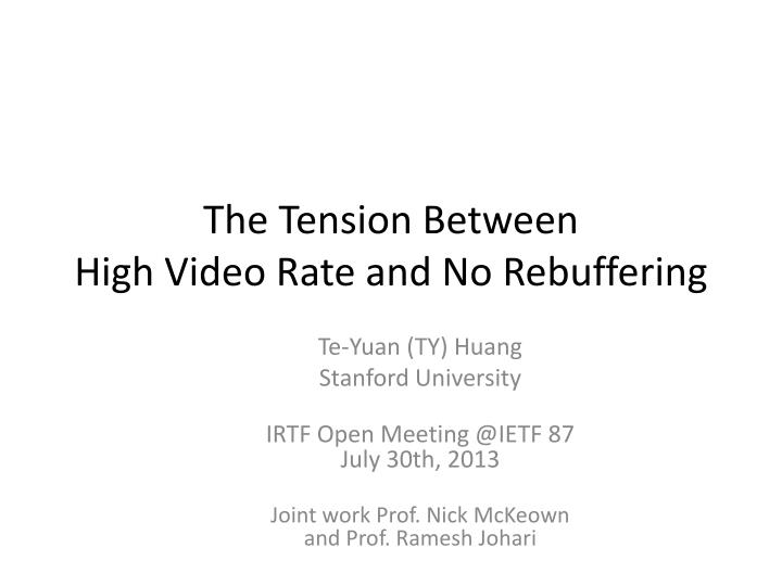 the tension between high video rate and no rebuffering n.