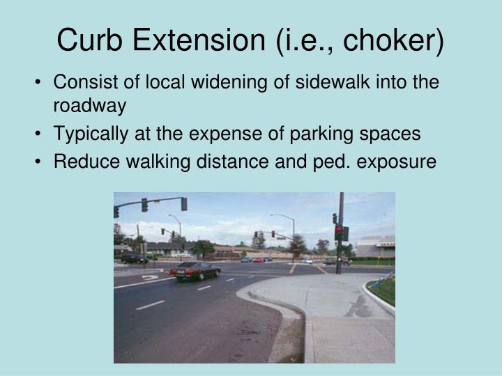Curb Extension (i.e., choker)