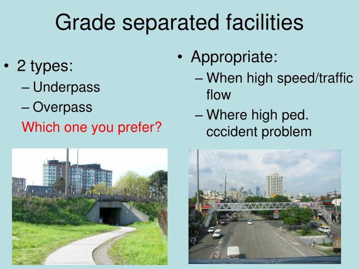 Grade separated facilities