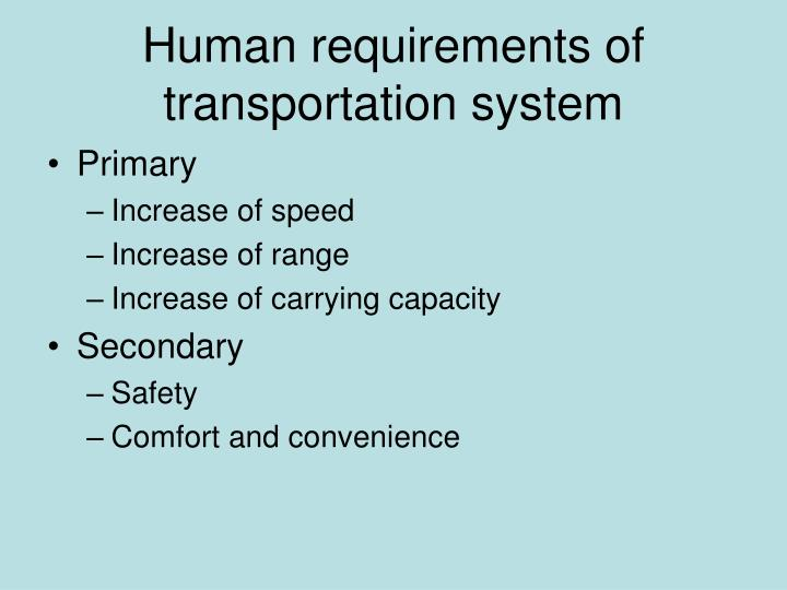 Human requirements of transportation system