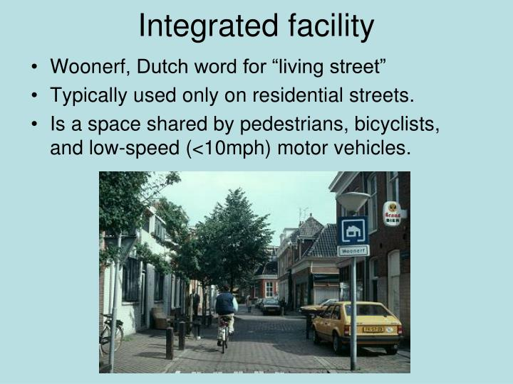 Integrated facility