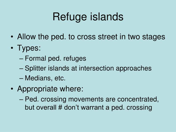 Refuge islands