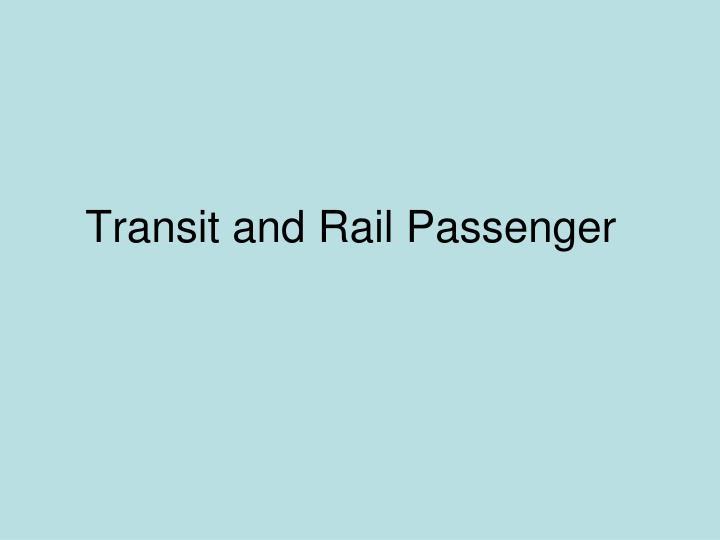 Transit and Rail Passenger