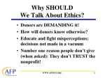 why should we talk about ethics