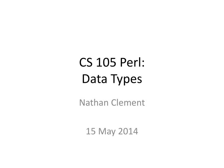 cs 105 perl data types n.