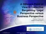 a different point of view in collective bargaining legal perspective versus business perspective