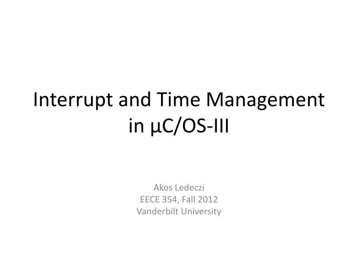 interrupt and time management in c os iii n.