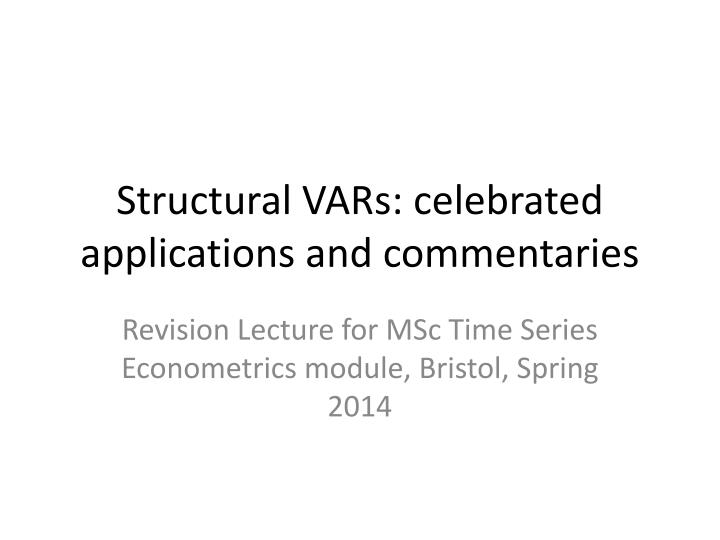 structural vars celebrated applications and commentaries n.