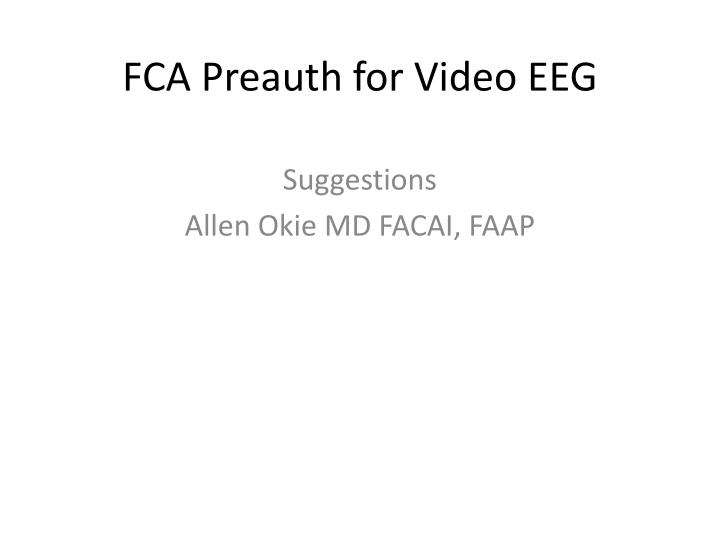 fca preauth for video eeg n.