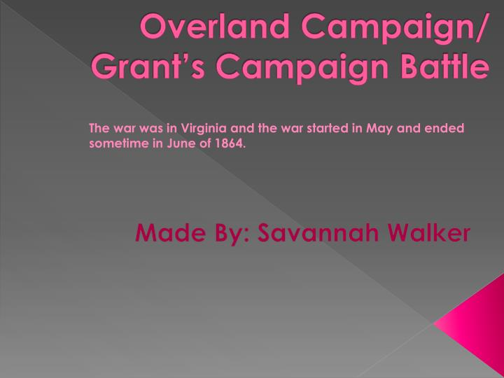 overland campaign grant s campaign battle n.