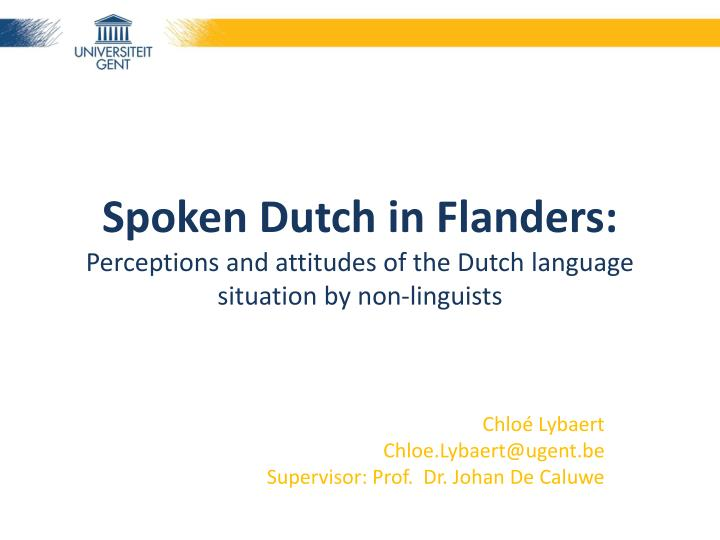 Spoken dutch in flanders perceptions and attitudes of the dutch language situation by non linguists