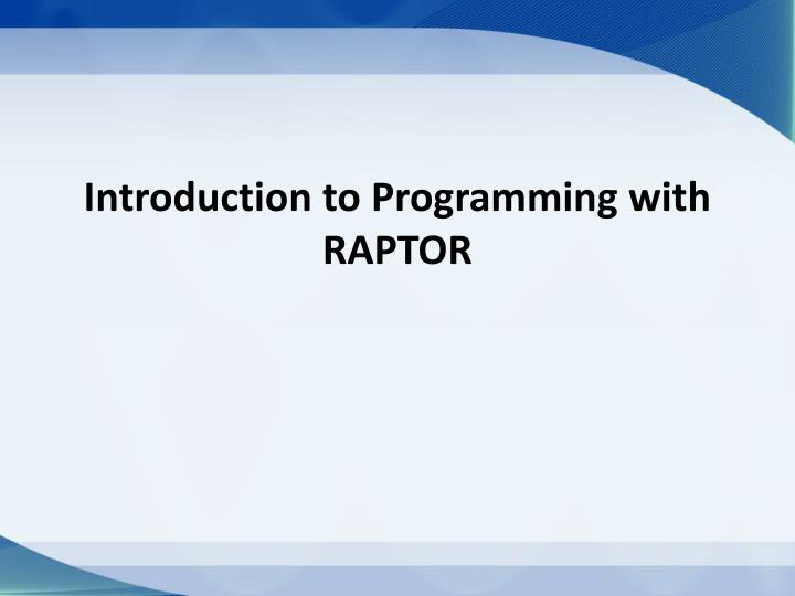 introduction to programming with raptor n.