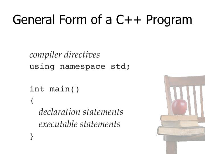 General Form of a C++ Program