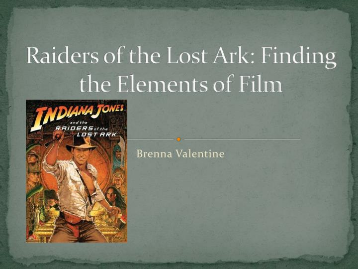 raiders of the lost ark finding the elements of film n.