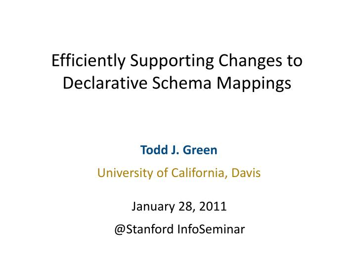 efficiently supporting changes to declarative schema mappings n.