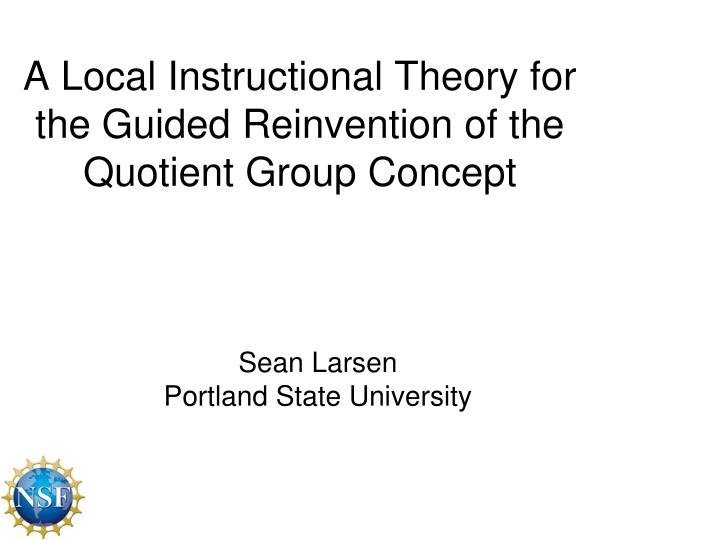 a local instructional theory for the guided reinvention of the quotient group concept n.