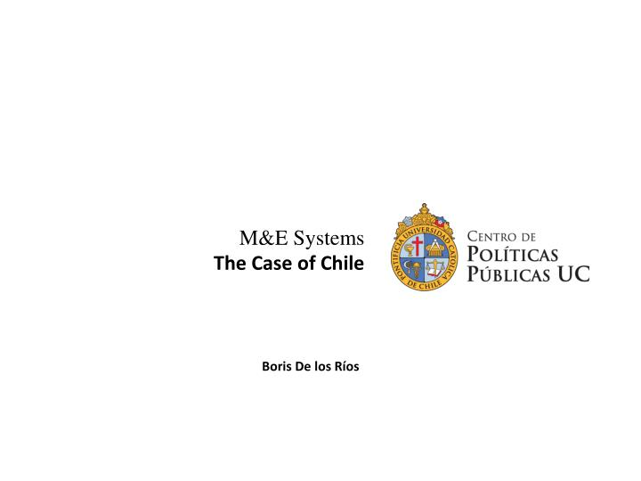 M e systems the case of chile