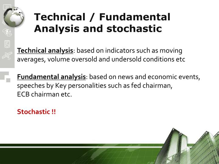 Technical / Fundamental Analysis and stochastic