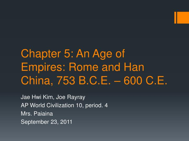 chapter 5 an age of empires rome and han china 753 b c e 600 c e n.
