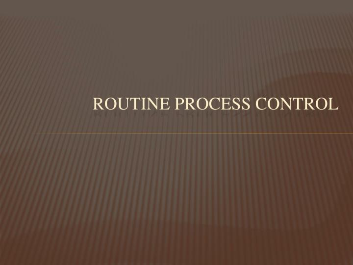 routine process control n.