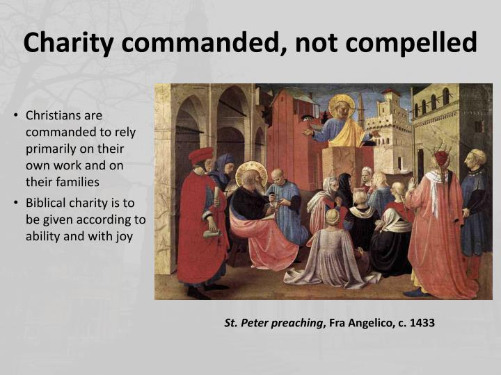 Charity commanded, not compelled