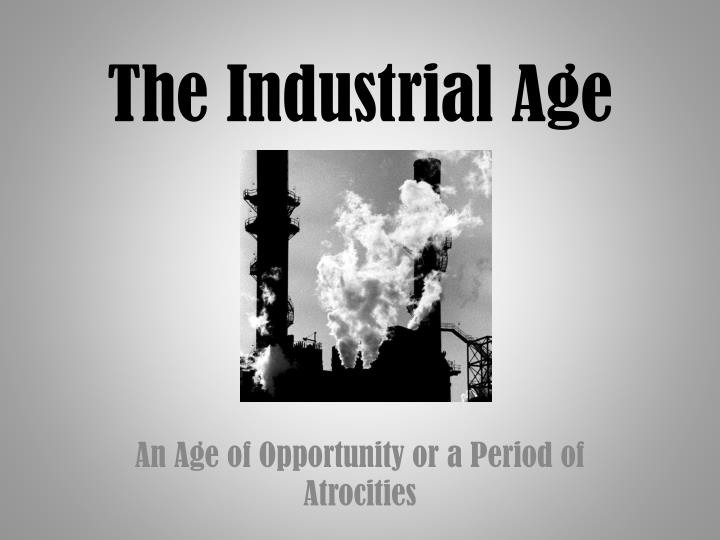 the industrial age n.