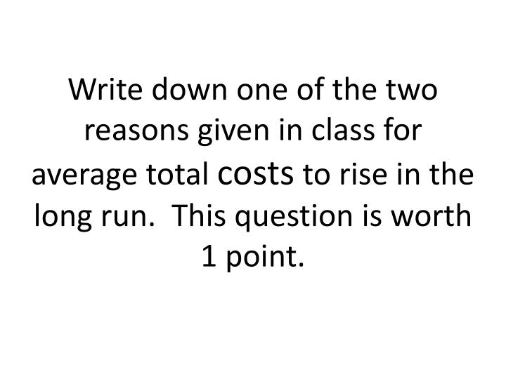 Write down one of the two reasons given in class for average total