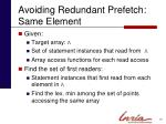avoiding redundant prefetch same element