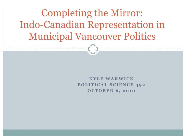 completing the mirror indo canadian representation in municipal vancouver politics n.